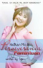 Halikan Mo Ako, Perseveranda Pamintuan by thesojudrinker