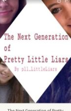The Next Generation of Pretty Little Liars by pll_LittleLiars