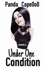 Under One Condition | Jessie J Imagines by Panda_Cape0o0