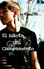 El idiota del campamento [ #Wattys2016] by Diana2196