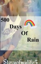 500 Days Of Rain by Storyofmylife5