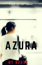 AZURA by reevevie