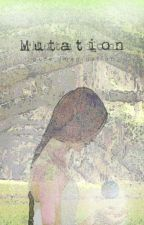 Mutation (Sequel To Experiment) by _pure_imagination_