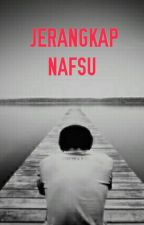 JERANGKAP NAFSU by mienaj