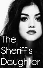 The Sheriff's Daughter by __CrImInAlLy_InSaNe_