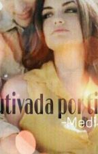 Cautivada por ti by MedinaNG