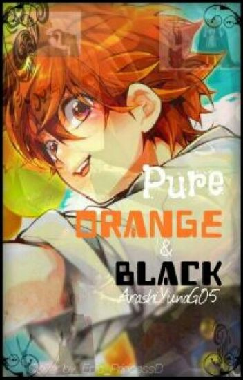 Pure Orange and Black [KHR Fanfic] [On-Hold]