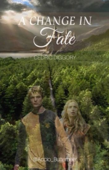 A Change in Fate || Cedric Diggory (REWRITTEN & ONGOING)