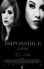 Impossible Love by Jauregaycabello