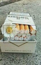 Un cigarro y una flor by wigetta-witchz4