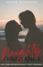 Naughty Vengeance by LadyCode