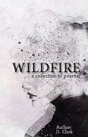 Wildfire; a collection of poems by BlueEyedIridescence