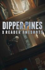Dipper Pines x Reader    One Shots by Ali0sCheney