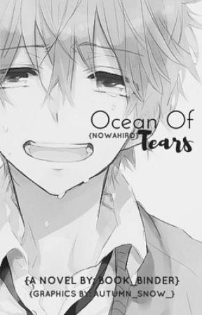 Ocean Of Tears (NowaHiro/NowakiXHiro Yaoi) by book_binder