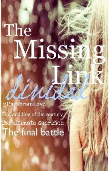 The Missing Link - Divided (Sequel)