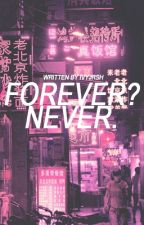 Forever? Never. (ISMTCH BOOK 2) by ivyjrsh