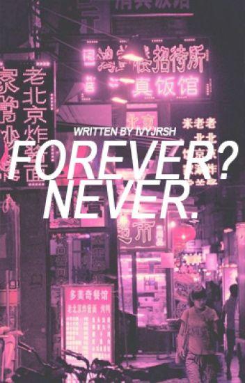 Forever? Never. (ISMTCH BOOK 2)