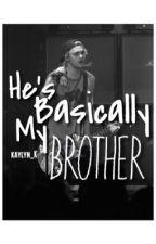 He's Basically My Brother M.C. by deadasfuckyosodnsodn