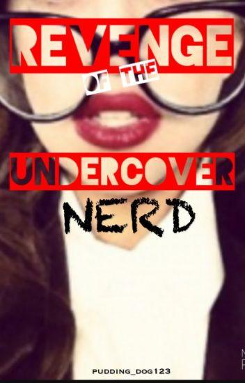 Revenge of the Undercover Nerd