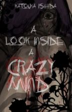 A Look Inside a Crazy Mind by Blackened_Rose_