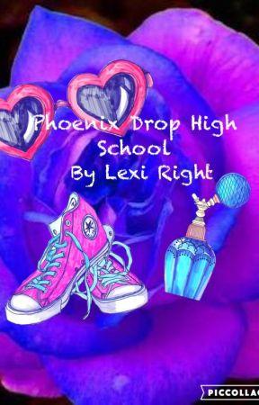 Phoenix Drop High School by Lexi323
