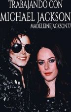 Trabajando Con Michael Jackson - Fanfic {#MoonwalKingAwards2017} by MadeleineJackson777