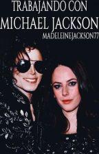 Trabajando Con Michael Jackson - Fanfic by MadeleineJackson777
