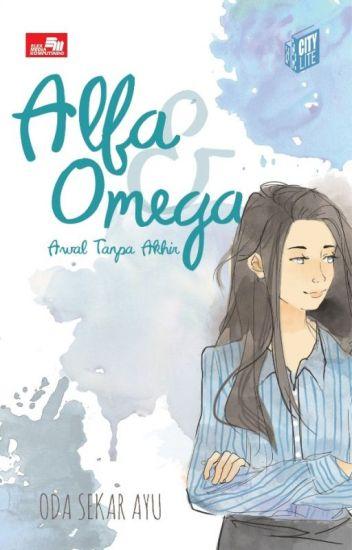 [SUDAH TERBIT] ALFA & OMEGA #1 (The Wattys 2016)