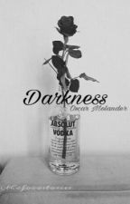 Darkness| O.m by thafooostories