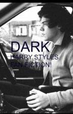 Dark (A Harry Styles FanFiction) by xxTakeMeAsIAmxx