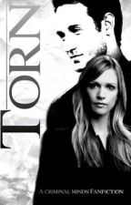 Torn - A Criminal Minds Fanfic by crimnatic911