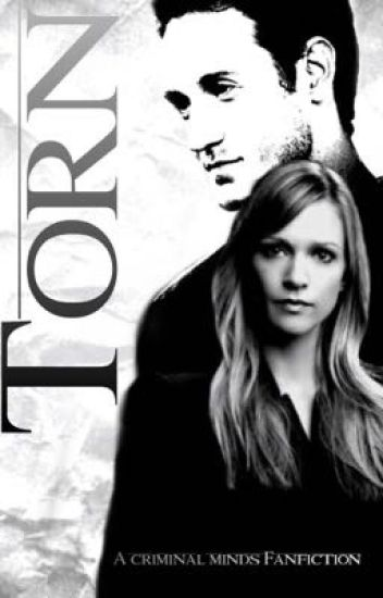 Torn - A Criminal Minds Fanfic