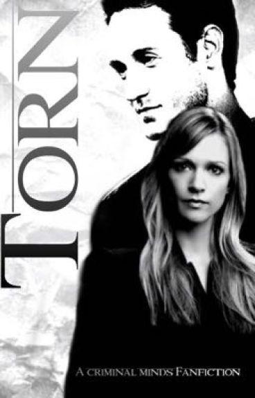 Torn - A Criminal Minds Fanfic
