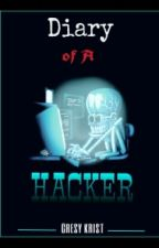 Diary of a Hacker   by gresykrist