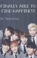 Finally able to find my Happiness... [BTS fan fic] by jennxxxqua