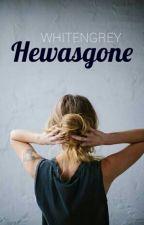 hewasgone by whitengrey