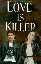 Love is Killer by wardahta75