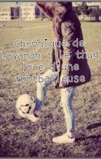 Chronique de Layanah: le thug love d'une footballeuse by nonobelka