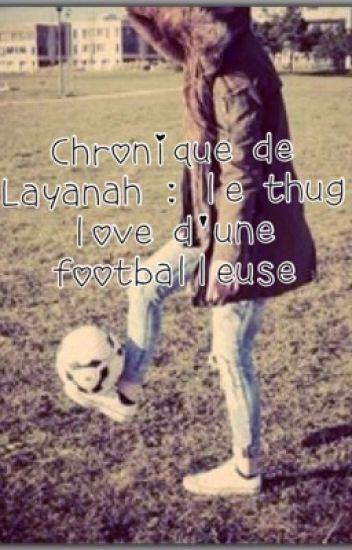 Chronique de Layanah : TOME 1 : le thug love d'une footballeuse { TERMINÉ }