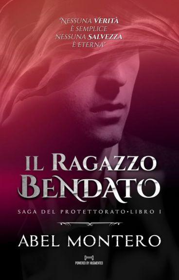 IL RAGAZZO BENDATO - Saga del Protettorato