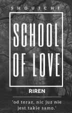 School of love | Riren by shouichii