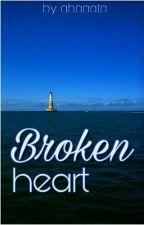 BROKEN HEART by ahaaata