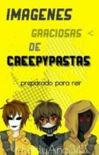 Imagenes graciosas de Creepypastas by KhattlyAna343