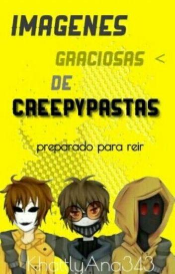 Imagenes graciosas de Creepypastas