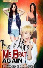 Be Mine Ms. Brat Again (BMMB 2) by raven_007