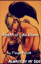 Book Three: Death is Like Riven by TalonisDaddy