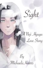 Sight (A Neji Hyuga Love Story) by MichaelisHearts