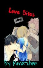 LOVE BITES(gruvia,and nalu fanfic) by Meria_panda_chan123