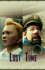Lost Time (A Tintin Fanfic) by classyfookinbiatch