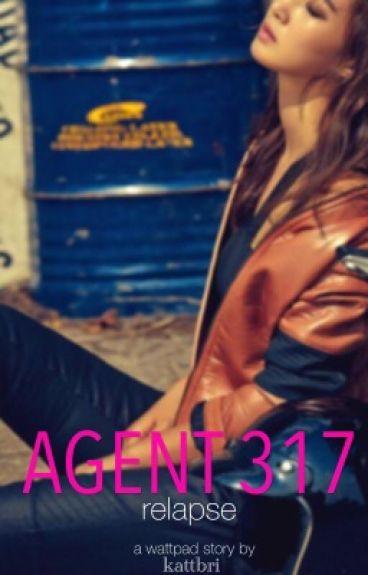 Agent 317 II: Relapse by kattbri